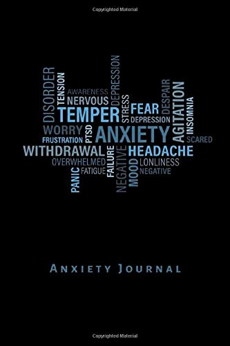 Anxiety Journal: Diary, notebook, workbook tracker. Easily keep track of your worry, stress, depression, symptoms, triggers and relief measures. -