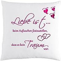 Bedrucktes Kissen mit Spruch++ Liebe ist beim Aufwachen festzustellen, dass es kein Traum war. Auch Personalisierung mit Wunschnamen möglich,individuelles Geschenk
