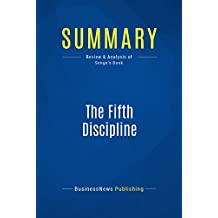 Summary: The Fifth Discipline: Review and Analysis of Senge's Book (English Edition)