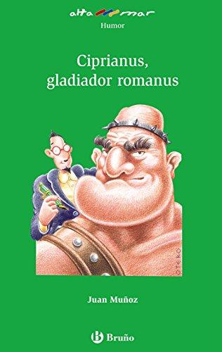 Ciprianus, gladiador romanus (Castellano - A Partir De 10 Años - Altamar)