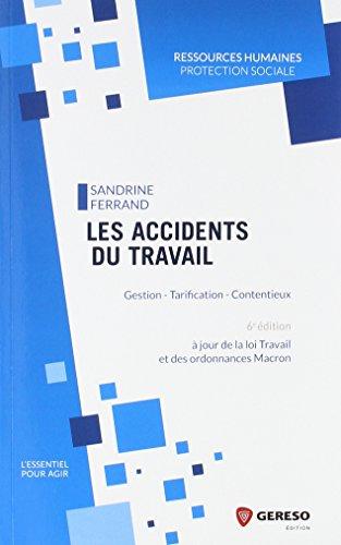 Les accidents du travail et maladies professionnelles: Gestion - Tarification - Contentieux par Sandrine Ferrand
