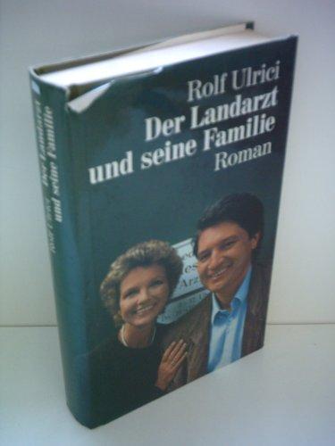 Rolf Ulrici - Der Landarzt und seine Familie