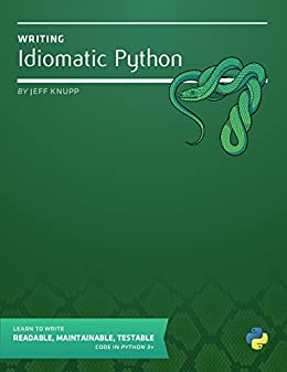 Writing Idiomatic Python 3 by [Knupp, Jeff]