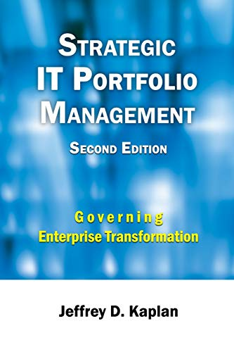 Strategic IT Portfolio Management: Managing Enterprise Transformation por Jeffrey D. Kaplan