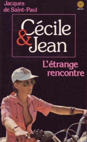 L'Étrange rencontre (Cécile et Jean) par Jacques de Saint Paul