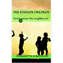THE SUMMER CHILDREN: 'Don't annoy the neighbours'. (Memoir Book 2)
