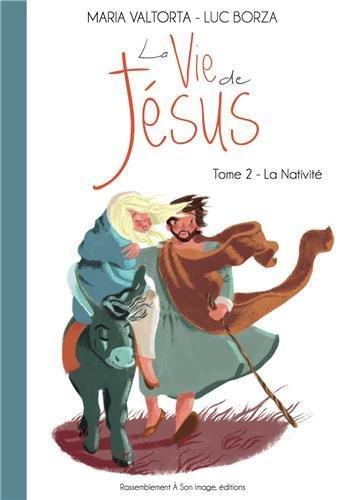 La vie de Jésus : Tome 2, L'Emmanuel : la naissance de Jésus