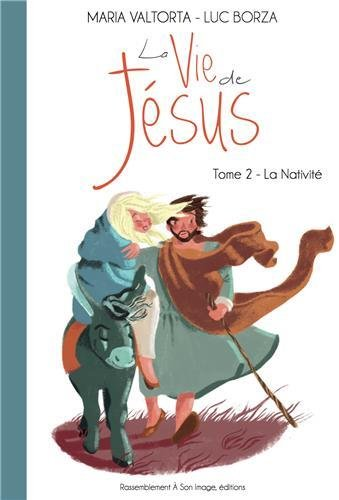 La vie de Jsus d'aprs Maria Valtorta Tome 2 - La Nativit