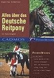 Alles über das Deutsche Reitpony. Ein Rasseratgeber (Cadmos Pferdewissen)