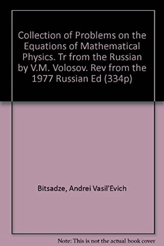 Collection of Problems on the Equations of Mathematical Physics. Tr from the Russian by V.M. Volosov. Rev from the 1977 Russian Ed