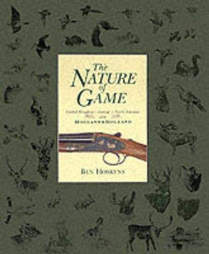 The Nature of Game: United Kingdom; Europe; North America with Holland and Holland por Ben Hoskyns