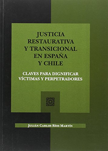 Justicia restaurativa transicional en España y Chile. Claves para dignificar víc