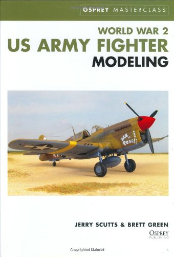 World War 2 US Army Fighter Modeling (Modelling Masterclass) por Jerry Scutts