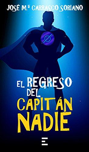 EL REGRESO DEL CAPITÁN NADIE por José María Carrasco Soriano