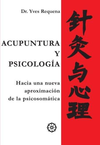 Acupuntura Y Psicología por Yves Requena