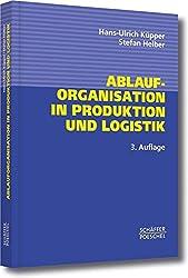 Ablauforganisation in Produktion und Logistik