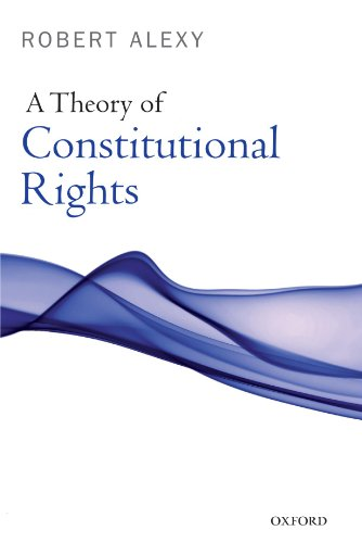 A Theory of Constitutional Rights por Robert Alexy