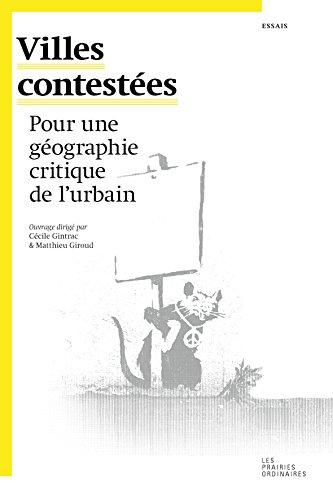 Villes contestées : Pour une géographie critique de l'urbain par Cécile Gintrac