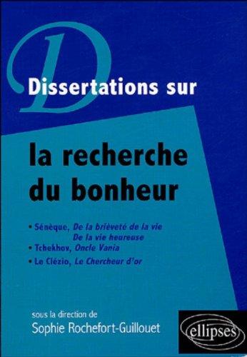 Dissertations sur la recherche du bonheur par Sophie Rochefort-Guillouet