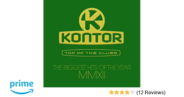 Kontor Top Of The Clubs The Biggest Hits Of The Year Mmxii