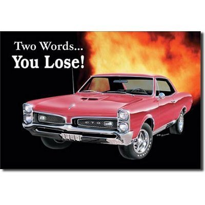 pontiac-gto-car-two-words-you-lose-retro-vintage-tin-sign-by-poster-revolution