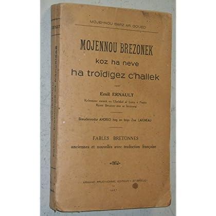 Mojennou brezonek, koz ha neve ha troïdigez c'hallek. fables bretonnes anciennes et nouvelles avec traduction française