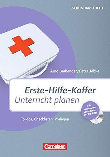 Erste-Hilfe-Koffer: Unterricht planen: To-dos, Checklisten, Vorlagen. Buch mit Kopiervorlagen auf CD-ROM