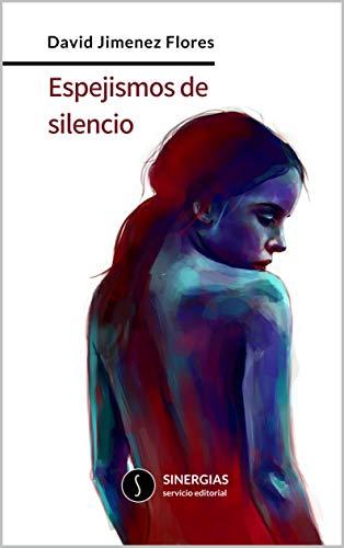 Espejismos de silencio por David Jiménez Flores