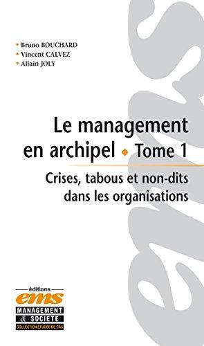 Le management en archipel: Crises, tabous et non-dits dans les organisations par Vincent CALVEZ