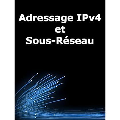 Adressage IPv4 et sous-réseau