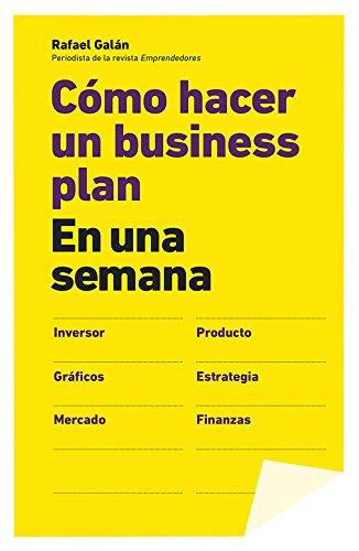 Cómo hacer un business plan en una semana por Rafael Galán