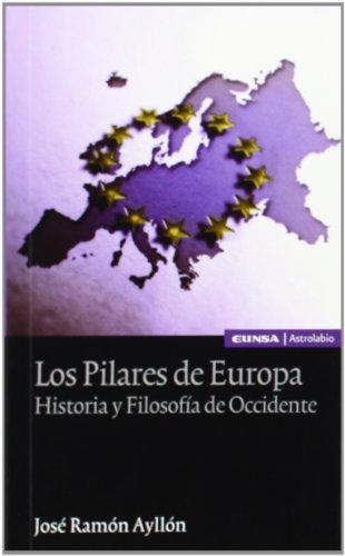 Los pilares de Europa: historia y filosofía de occidente (Instituto de antropología y ética)