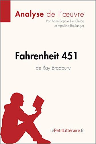 Fahrenheit 451 de Ray Bradbury (Analyse de l'oeuvre): Comprendre la littrature avec lePetitLittraire.fr (Fiche de lecture)