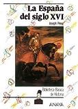 La España del siglo XVI: La Espana Del Siglo Xvi (Historia Y Literatura - Biblioteca Básica De Historia)