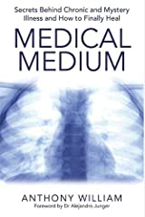 Medical Medium: Secrets Behind Chronic and Mystery Illness and How to Finally Heal Paperback