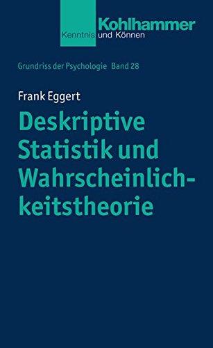 Grundriss der Psychologie: Deskriptive Statistik und Wahrscheinlichkeitstheorie (Kohlhammer Kenntnis und Können, Band 727)