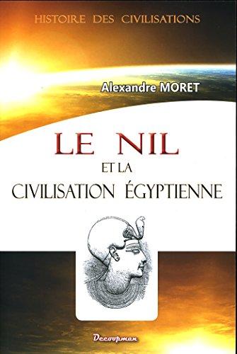 Le Nil et la civilisation égyptienne