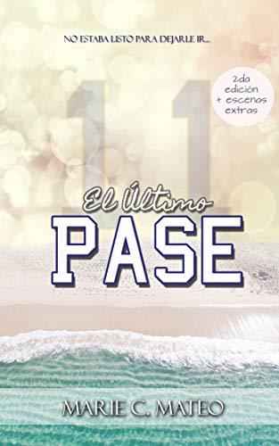 El Último Pase: Segunda Edición por Marie C. Mateo