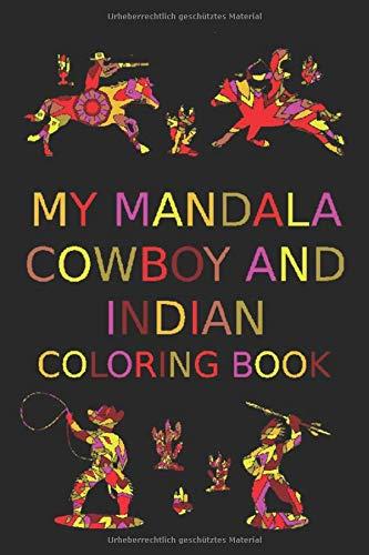 My Mandala Cowboy and Indian Coloring Book: Mandala Malbuch für Kinder und Erwachsene. 26 schöne Cowboy und Indianer Bilder zum ausmalen. Perfekt zur Stressbewältigung und Entspannung.