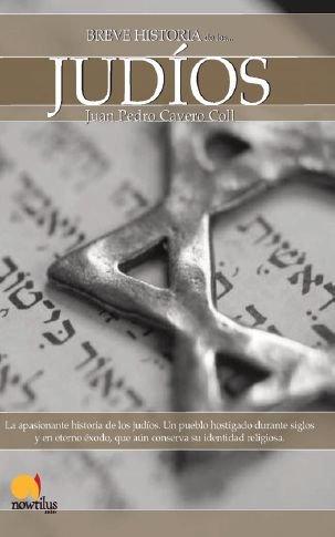 Breve historia de los judios por Juan Pedro Cavero Coll