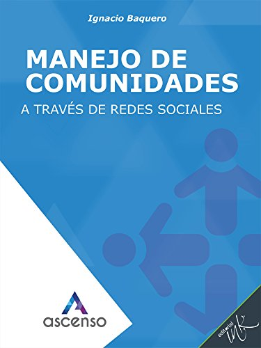 Manejo de comunidades a través de redes sociales (Ascenso: Curso completo de Marketing digital