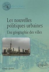 Les nouvelles politiques urbaines : Une géographie des villes