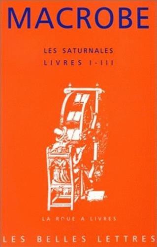 Les Saturnales.: Livres I-III.