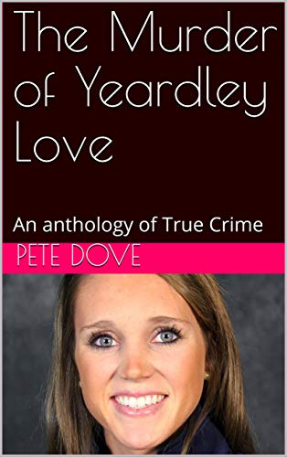 The Murder of Yeardley Love: An anthology of True Crime (English Edition)