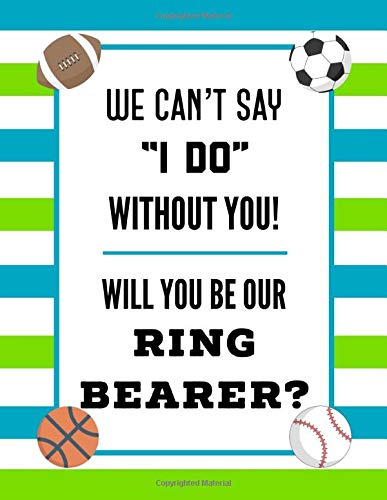 Will You Be Our Ring Bearer: Ring Bearer Proposal: 8.5x11 Inch, 120 Pages, Blank Sketchbook, Notebook To Write, Draw, Doodle, Sketch Or Paint In -