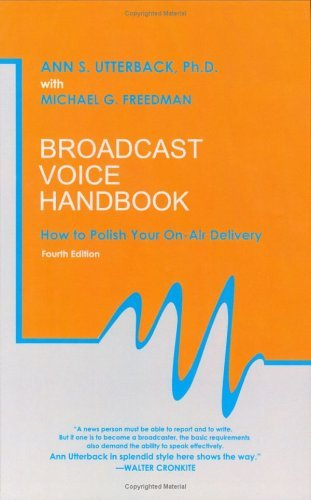 broadcast-voice-handbook-how-to-polish-your-on-air-delivery-by-ann-s-utterback-phd-2005-08-30