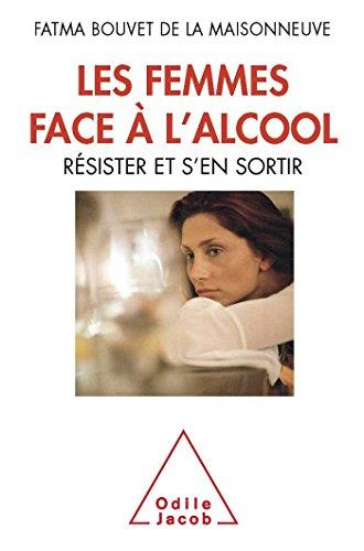 Les Femmes face à l'alcool: Résister et s'en sortir
