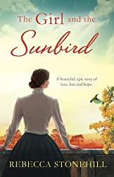 The Girl and the Sunbird: A beautiful, epic story of love, loss and hope