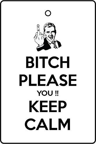 AAF Ambientador De Coche Bitch Please You Keep Calm
