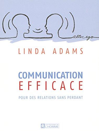 COMMUNICATION EFFICACE POUR DES RELATIONS SANS PERDANT